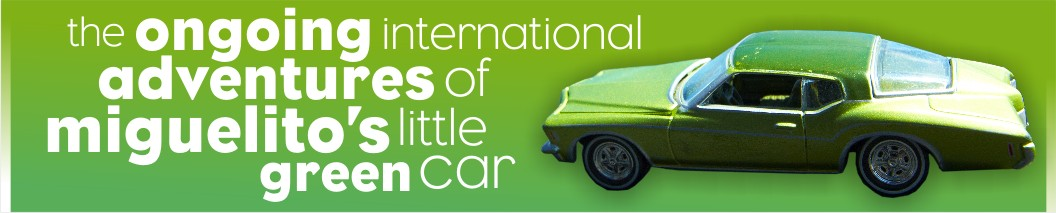The Ongoing International Adventures of Miguelito's Little Green Car